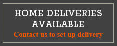 Home Deliveries Available - Contact Us to Set Up Delivery