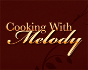 Cooking With Melody - Recipes, Ideas and More