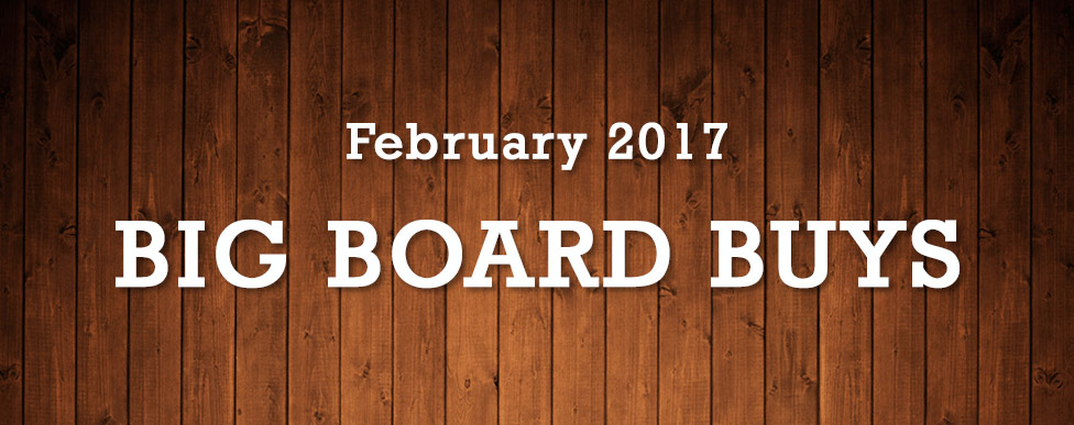 Big Board Buys February 2017