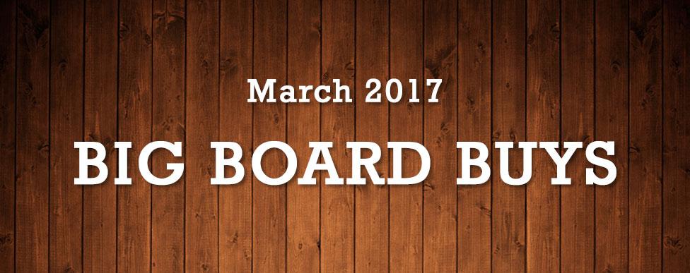 Big Board Buys March 2017